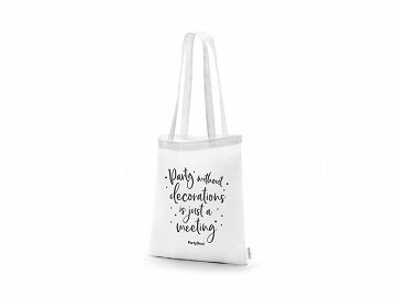 Tote bag - Party without decorations…, white, 39x42cm